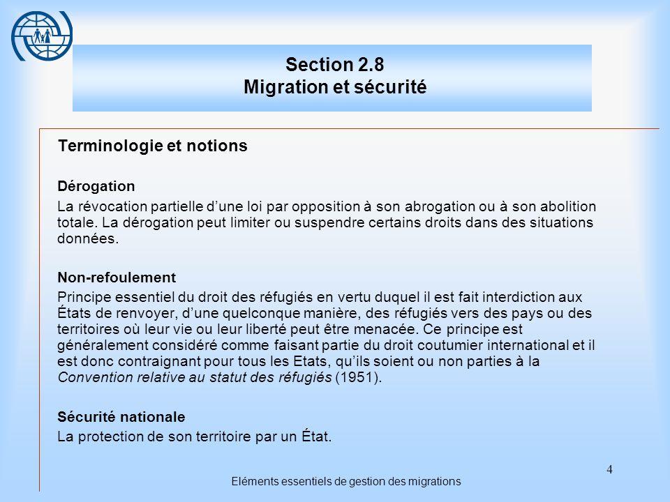 4 Eléments essentiels de gestion des migrations Section 2.8 Migration et sécurité Terminologie et notions Dérogation La révocation partielle dune loi