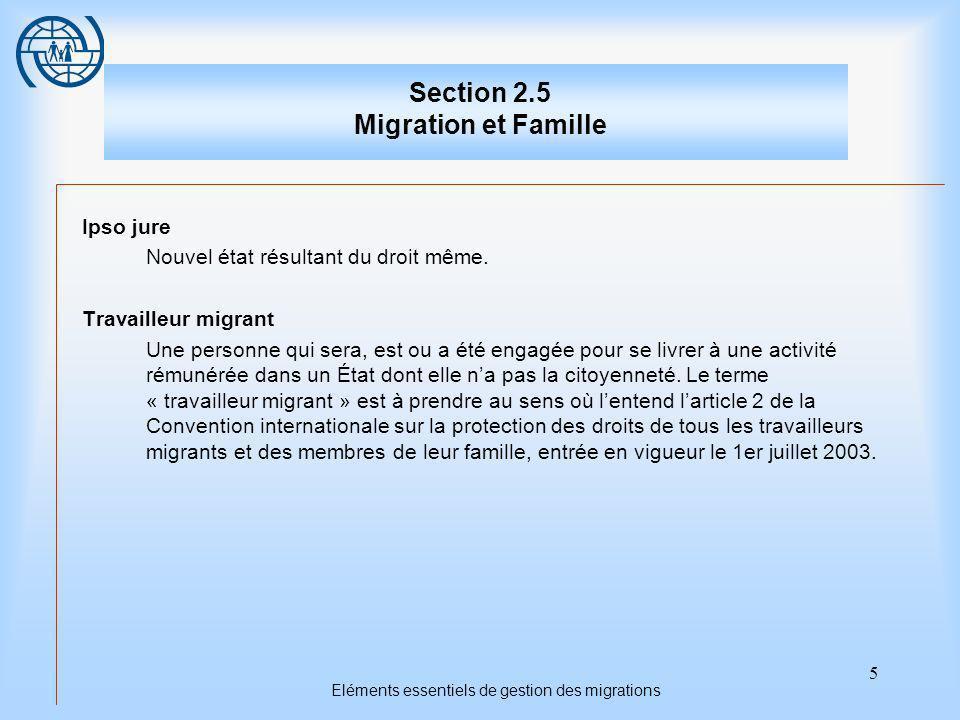 5 Eléments essentiels de gestion des migrations Section 2.5 Migration et Famille Ipso jure Nouvel état résultant du droit même.