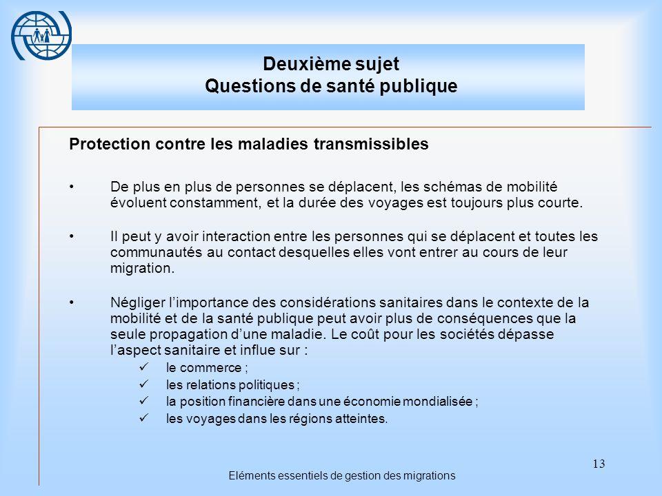 13 Eléments essentiels de gestion des migrations Deuxième sujet Questions de santé publique Protection contre les maladies transmissibles De plus en p