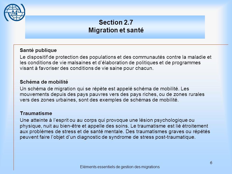 6 Eléments essentiels de gestion des migrations Section 2.7 Migration et santé Santé publique Le dispositif de protection des populations et des commu
