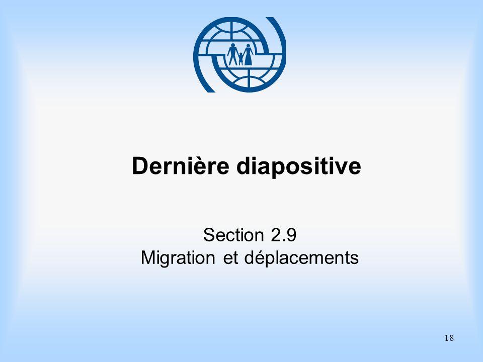 18 Dernière diapositive Section 2.9 Migration et déplacements