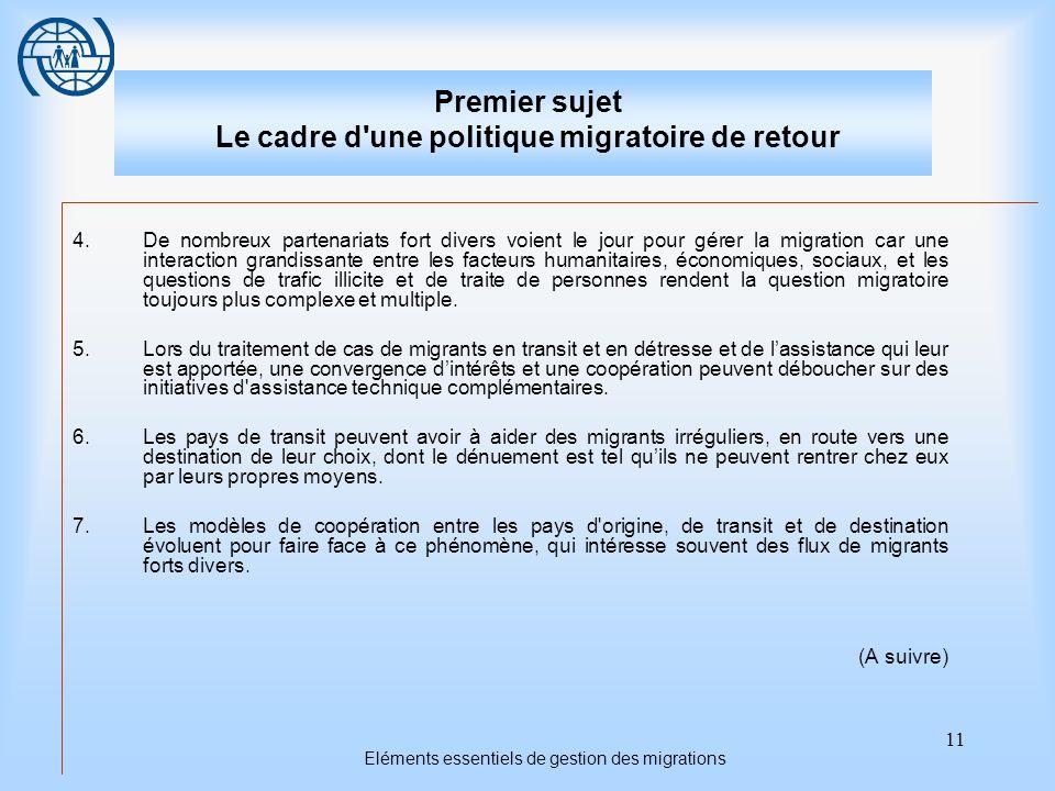 11 Eléments essentiels de gestion des migrations Premier sujet Le cadre d'une politique migratoire de retour 4.De nombreux partenariats fort divers vo
