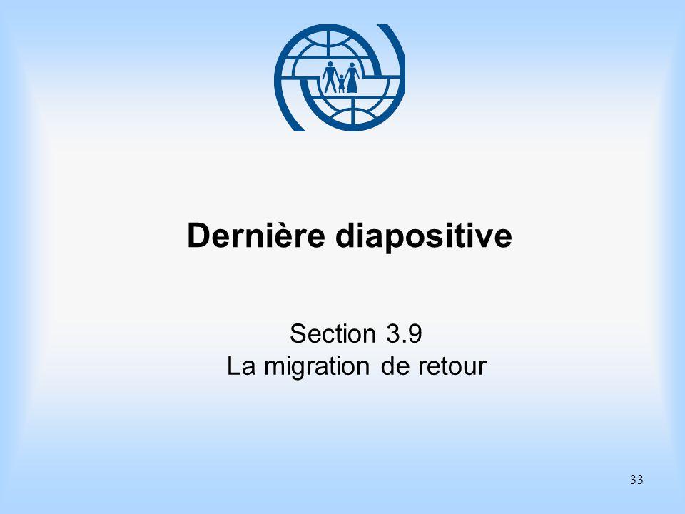 33 Dernière diapositive Section 3.9 La migration de retour