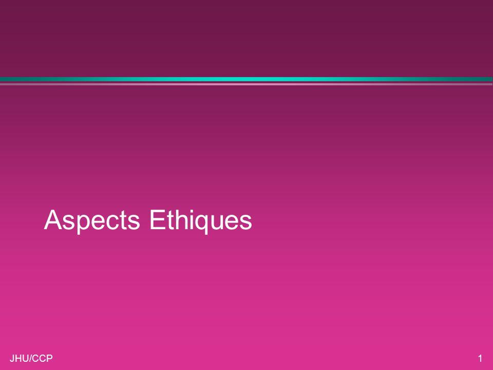 JHU/CCP1 Aspects Ethiques