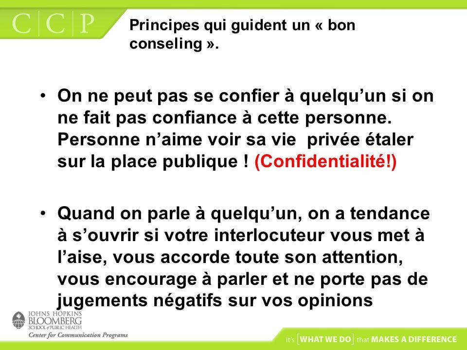 Principes qui guident un « bon conseling ». On ne peut pas se confier à quelquun si on ne fait pas confiance à cette personne. Personne naime voir sa