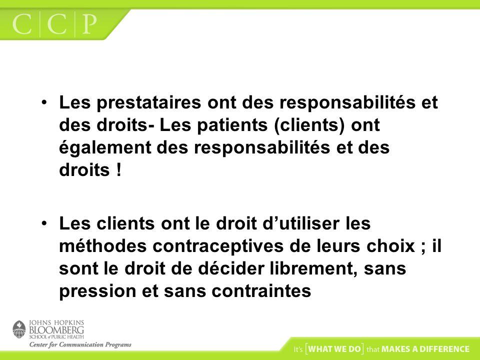 Les prestataires ont des responsabilités et des droits- Les patients (clients) ont également des responsabilités et des droits ! Les clients ont le dr