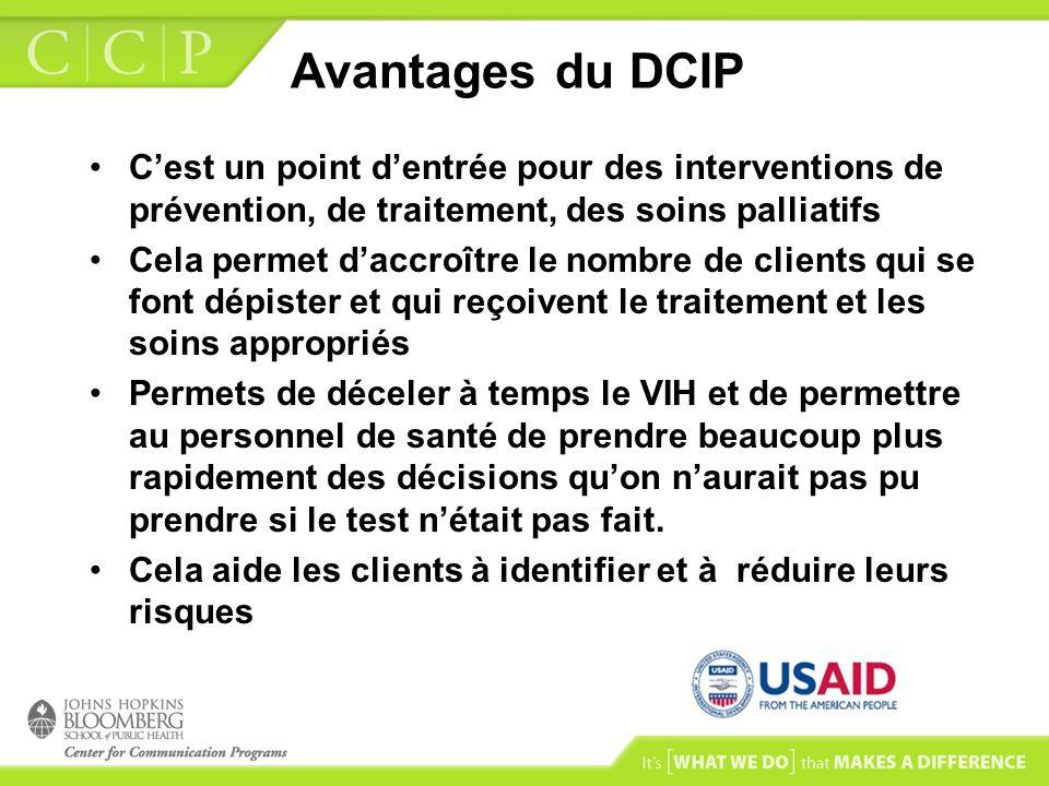 Avantages du DCIP Cest un point dentrée pour des interventions de prévention, de traitement, des soins palliatifs Cela permet daccroître le nombre de
