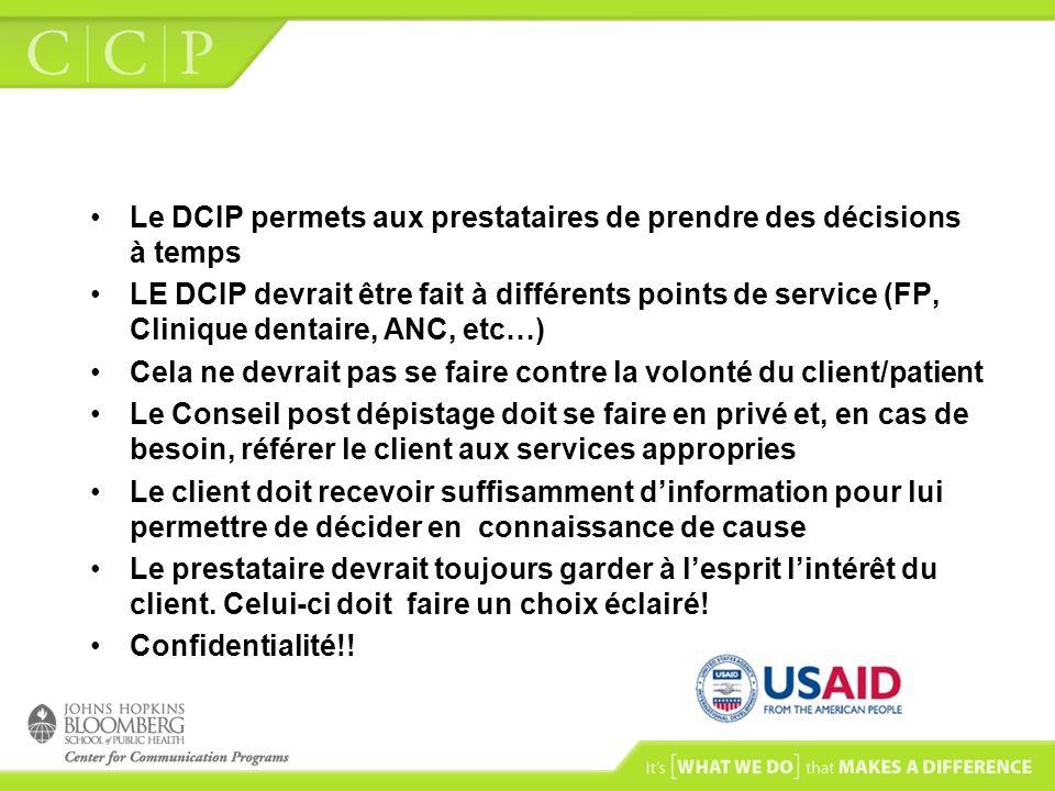 Le DCIP permets aux prestataires de prendre des décisions à temps LE DCIP devrait être fait à différents points de service (FP, Clinique dentaire, ANC