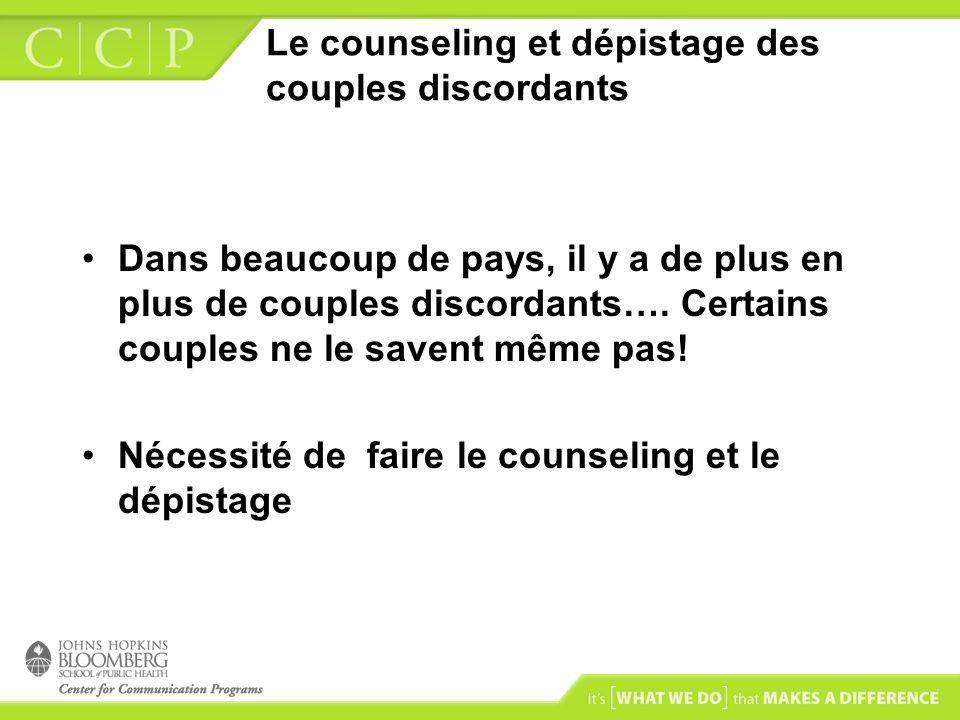 Le counseling et dépistage des couples discordants Dans beaucoup de pays, il y a de plus en plus de couples discordants…. Certains couples ne le saven