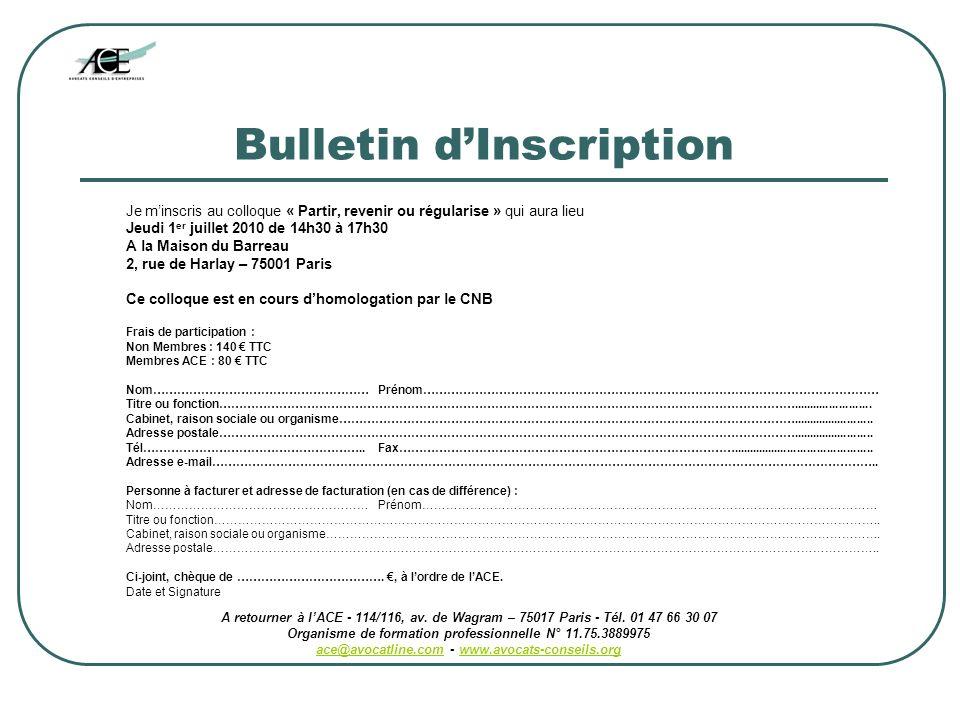 Bulletin dInscription Je minscris au colloque « Partir, revenir ou régularise » qui aura lieu Jeudi 1 er juillet 2010 de 14h30 à 17h30 A la Maison du