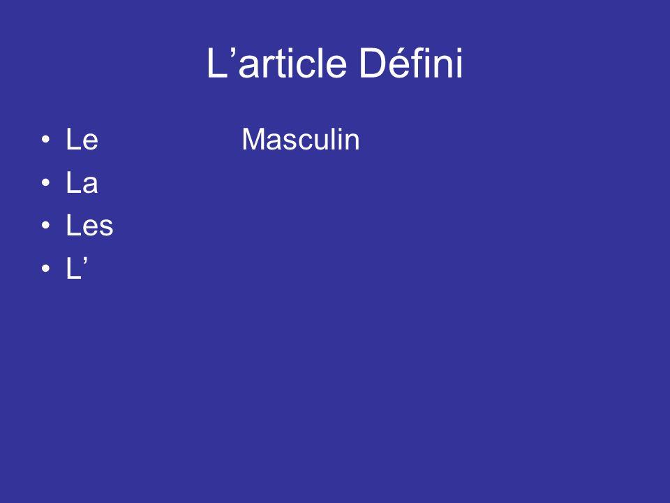 Larticle Défini LeMasculin LaFéminin Les L