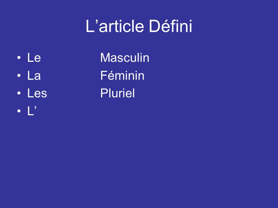 Larticle Défini LeMasculin LaFéminin LesPluriel L