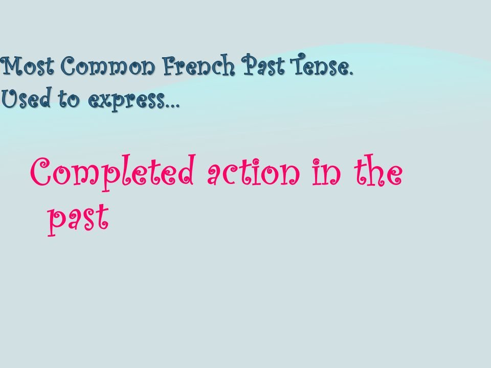 Completed action in the past