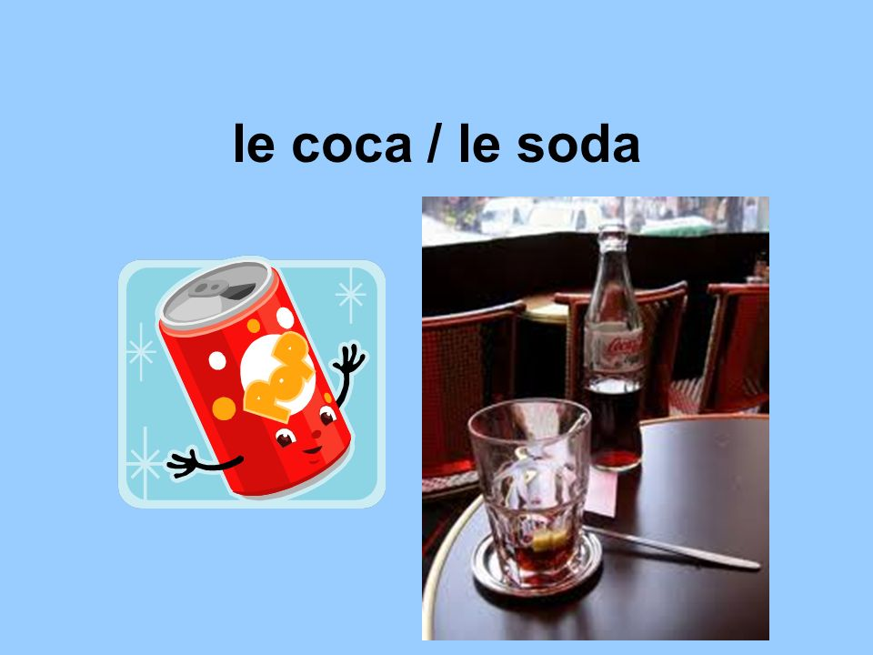 le coca / le soda