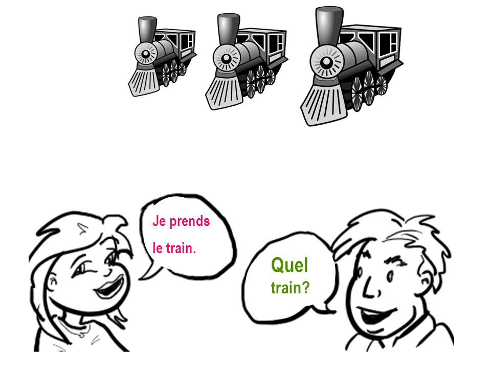 Je prends le train. Quel train
