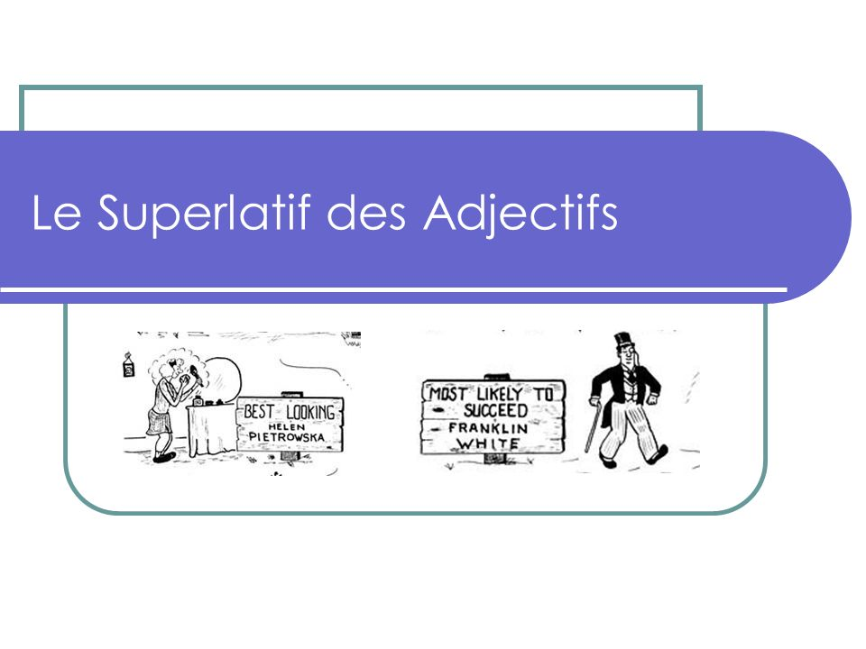 Le Superlatif des Adjectifs