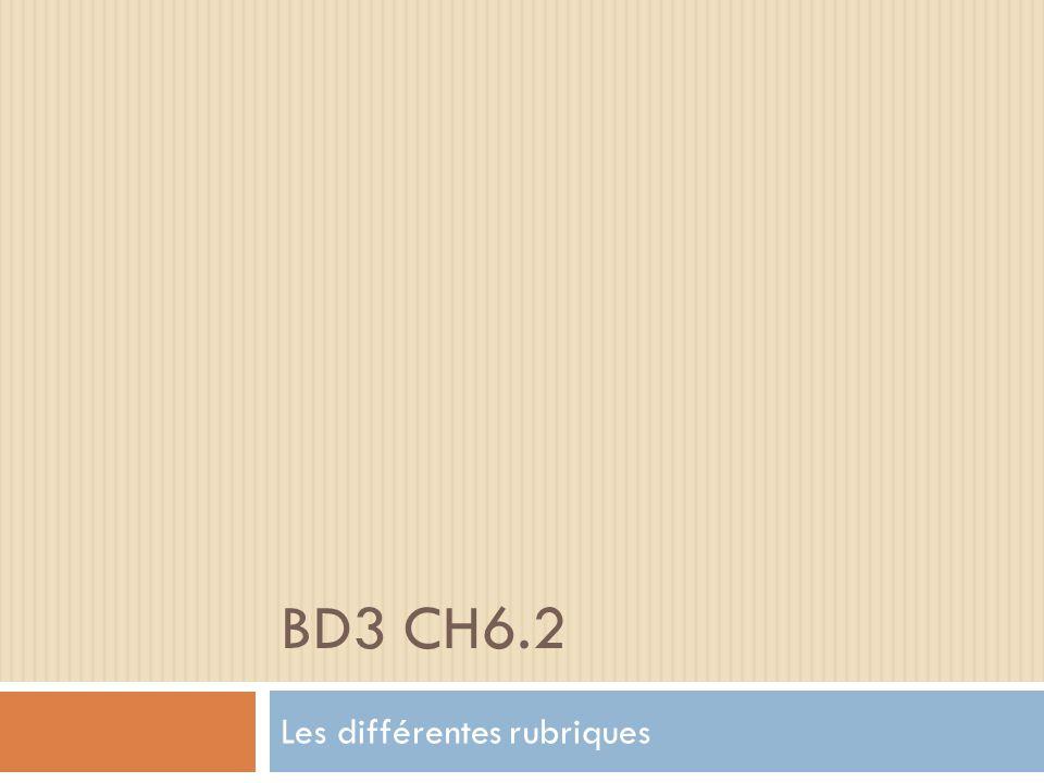 BD3 CH6.2 Les différentes rubriques