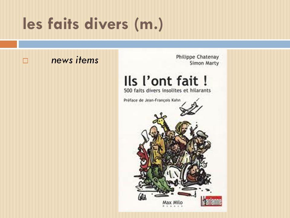 les faits divers (m.) news items