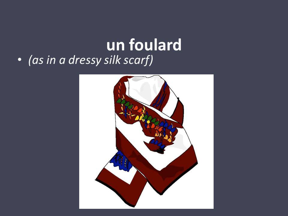 un foulard (as in a dressy silk scarf)