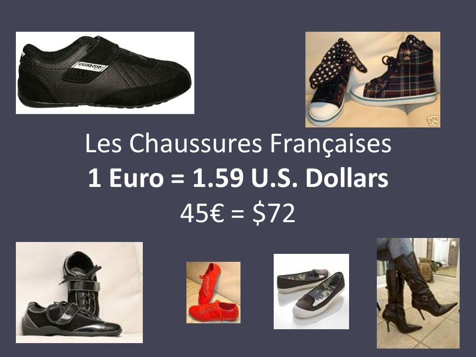 Les Chaussures Françaises 1 Euro = 1.59 U.S. Dollars 45 = $72