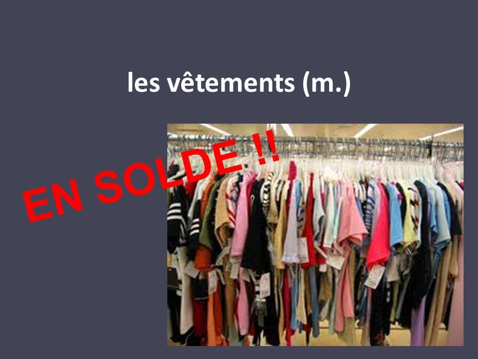 les vêtements (m.) EN SOLDE !!