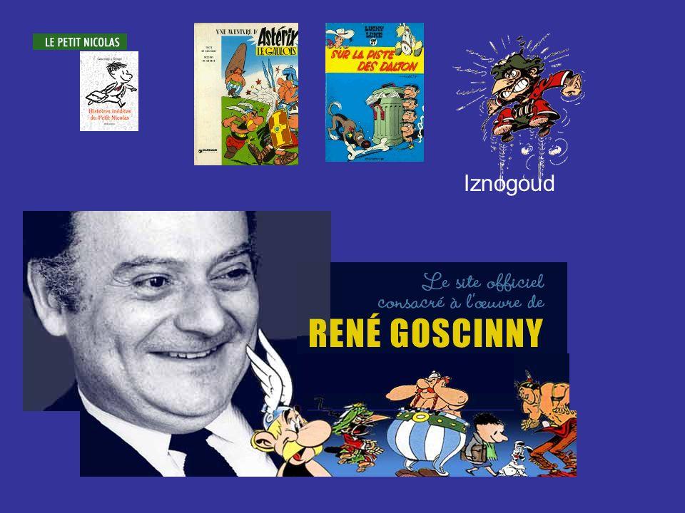 Goscinny est : -le père d Astérix, -le principal scénariste de Lucky Luke, - l auteur du Petit Nicolas, - le créateur d Iznogoud.Goscinny est l un des auteurs français les plus lus au monde.