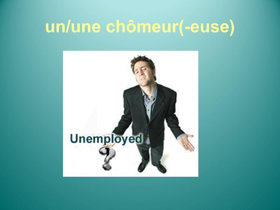un/une chômeur(-euse)