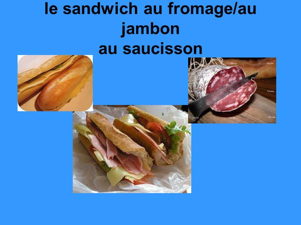 le sandwich au fromage/au jambon au saucisson
