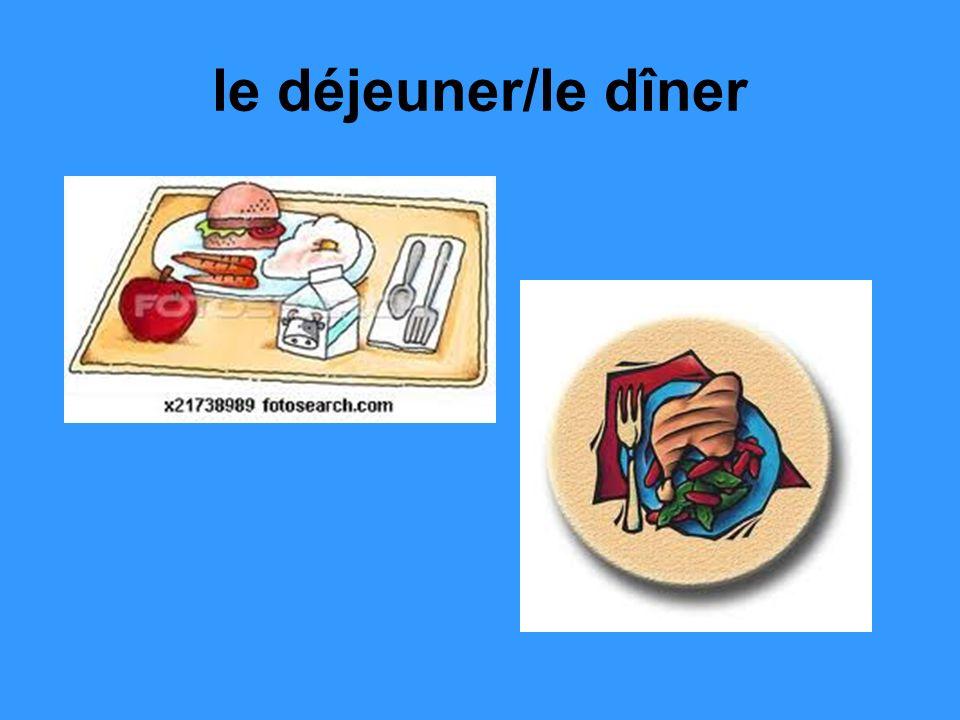 le déjeuner/le dîner
