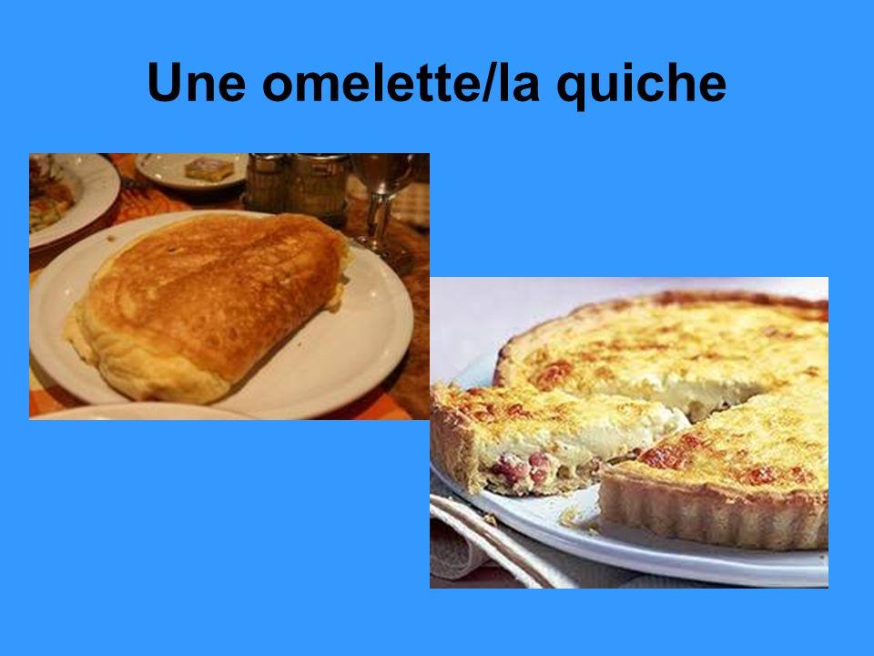 Une omelette/la quiche