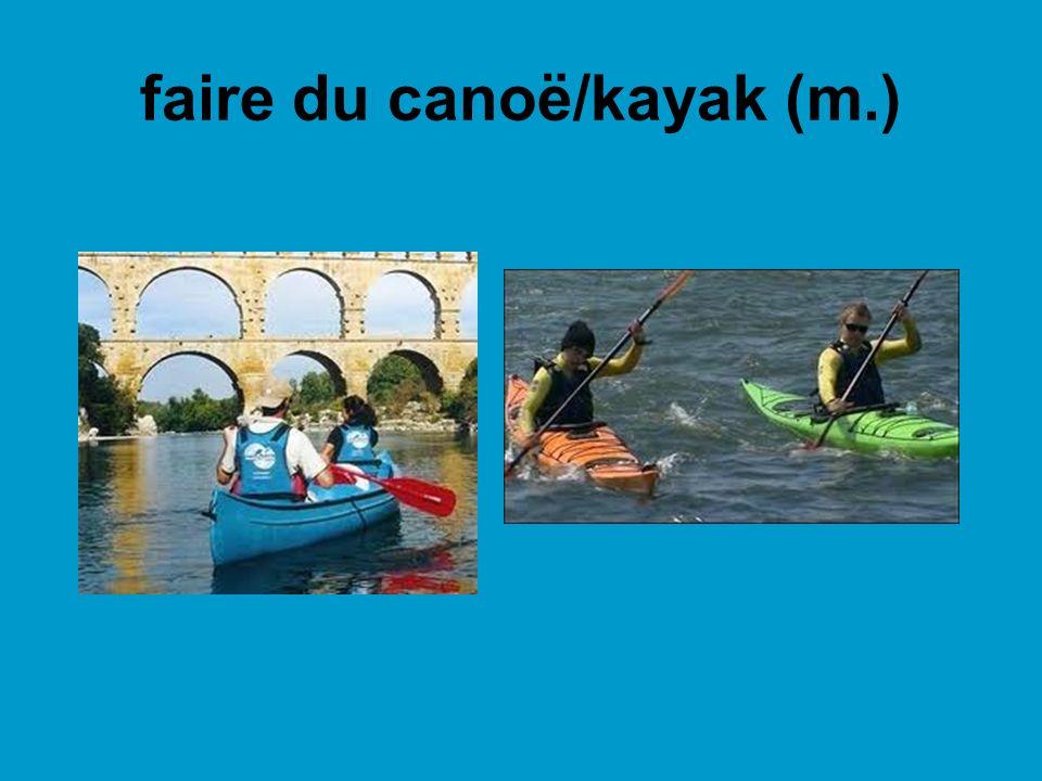 faire du canoë/kayak (m.)