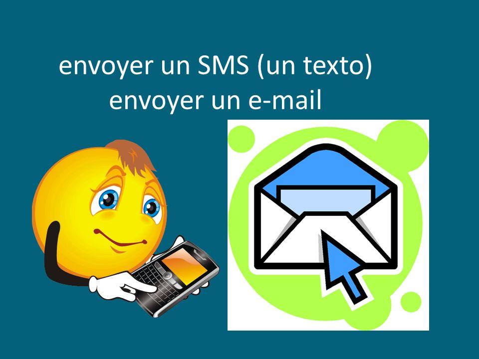envoyer un SMS (un texto) envoyer un e-mail