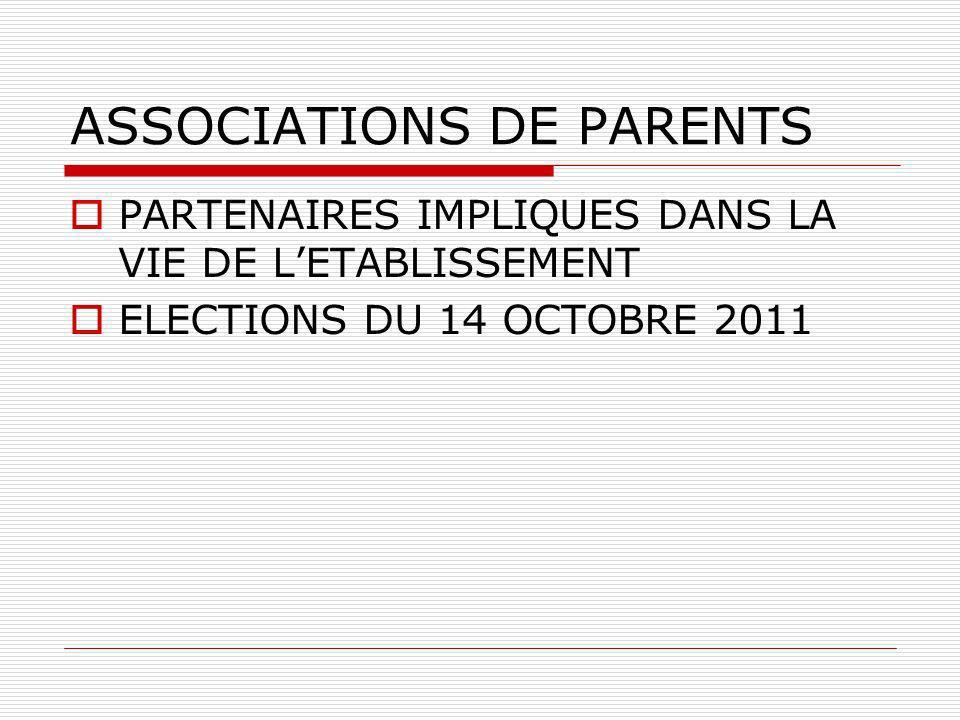 ASSOCIATIONS DE PARENTS PARTENAIRES IMPLIQUES DANS LA VIE DE LETABLISSEMENT ELECTIONS DU 14 OCTOBRE 2011