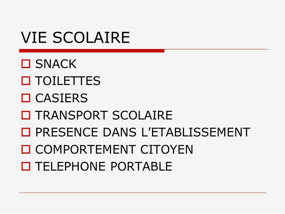 VIE SCOLAIRE SNACK TOILETTES CASIERS TRANSPORT SCOLAIRE PRESENCE DANS LETABLISSEMENT COMPORTEMENT CITOYEN TELEPHONE PORTABLE