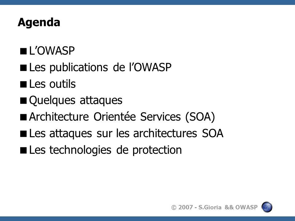 © 2007 - S.Gioria && OWASP XML, WSDL && SOAP eXtensible Markup Language (XML) : Langage de description dun élément Son objectif initial est de faciliter l échange automatisé de contenus entre systèmes d informations hétérogènes.