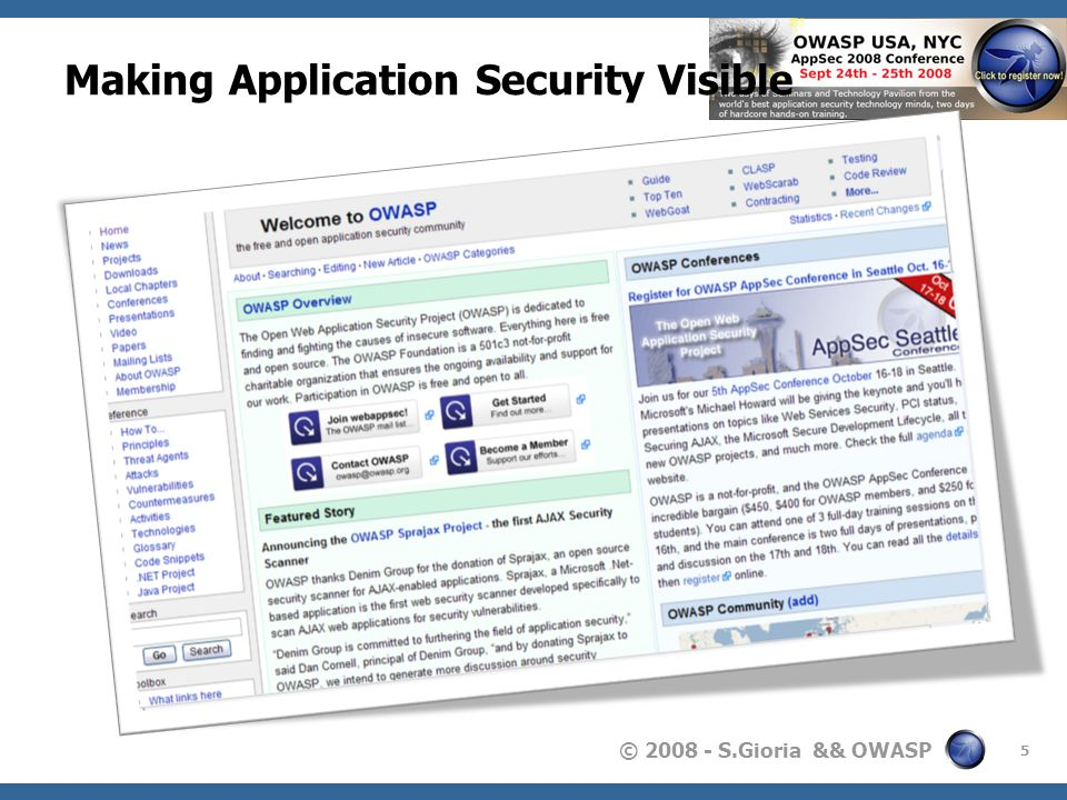 © 2008 - S.Gioria && OWASP A1 - Les protections Effectuer une validation en profondeur : Des headers, Des cookies, Des chaînes de requêtes, Des champs de formulaires, Et aussi des champs cachés,.NET: Utilisez la bibliothèque Microsoft Anti-XSS 1.5 disponible gratuitement sur MSDN : http://www.microsoft.com/downloads/details.aspx?Famil yID=efb9c819-53ff-4f82-bfaf- e11625130c25&DisplayLang=en http://www.microsoft.com/downloads/details.aspx?Famil yID=efb9c819-53ff-4f82-bfaf- e11625130c25&DisplayLang=en Utiliser le projet des filtres OWASP(Java/PHP) : http://www.owasp.org/index.php/Category:OWASP_Filte rs_Project
