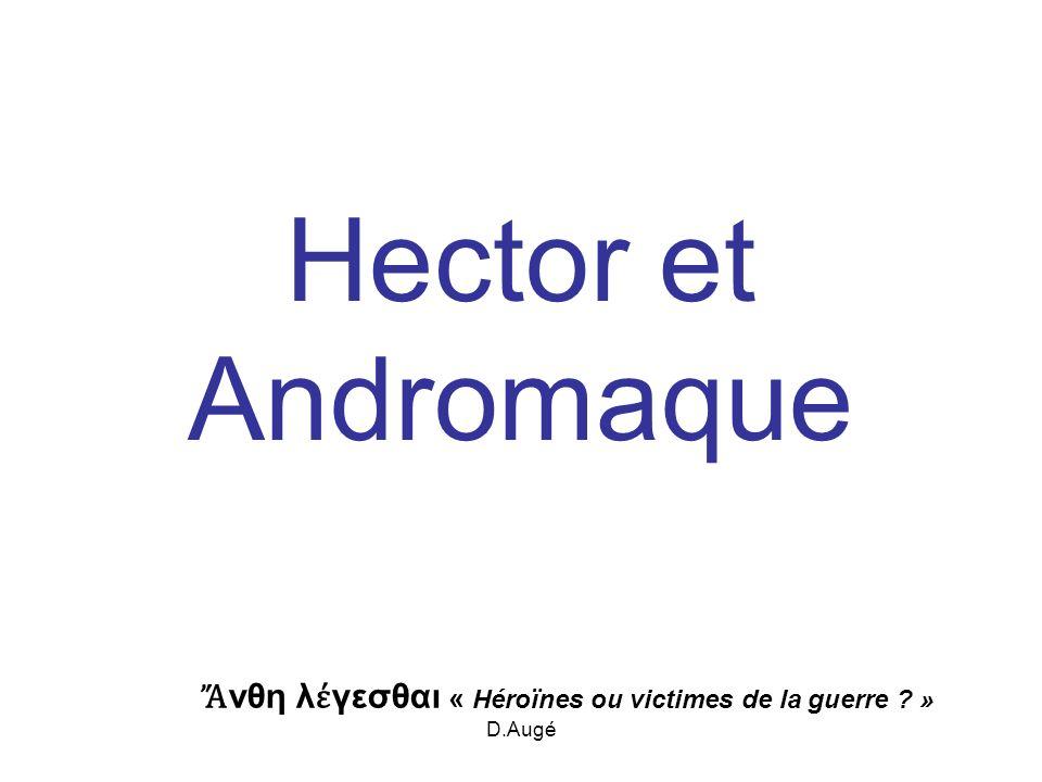 D.Augé Hector et Andromaque νθη λ γεσθαι « Héroïnes ou victimes de la guerre ? »