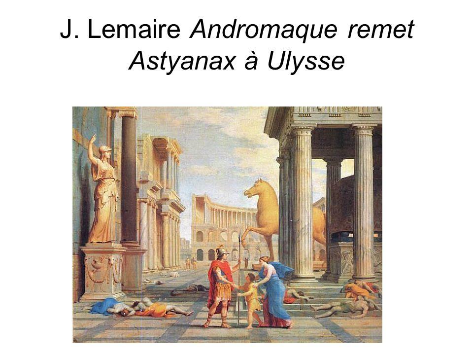 D.Augé J. Lemaire Andromaque remet Astyanax à Ulysse