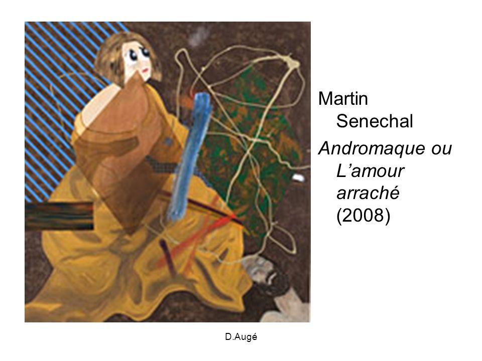 D.Augé Martin Senechal Andromaque ou Lamour arraché (2008)