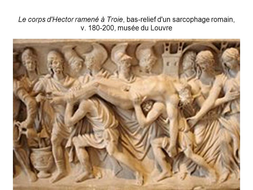 D.Augé Le corps d'Hector ramené à Troie, bas-relief d'un sarcophage romain, v. 180-200, musée du Louvre