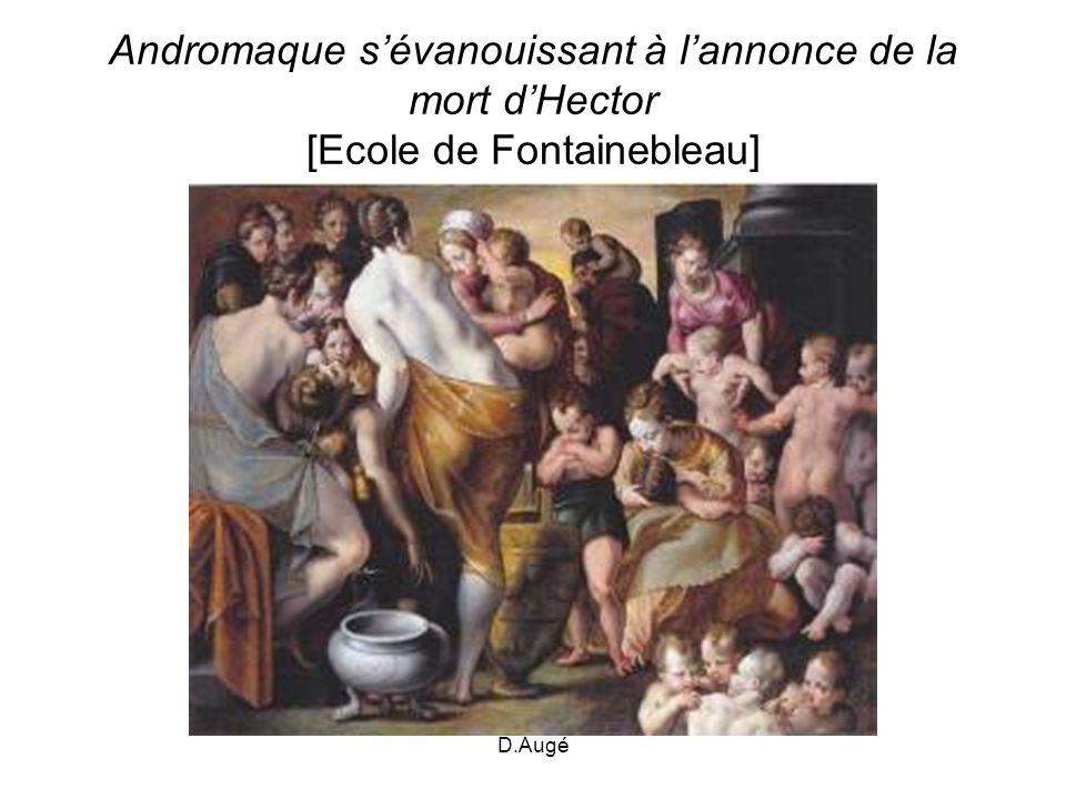 D.Augé Andromaque sévanouissant à lannonce de la mort dHector [Ecole de Fontainebleau]