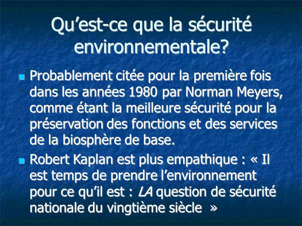 Quest-ce que la sécurité environnementale? Probablement citée pour la première fois dans les années 1980 par Norman Meyers, comme étant la meilleure s