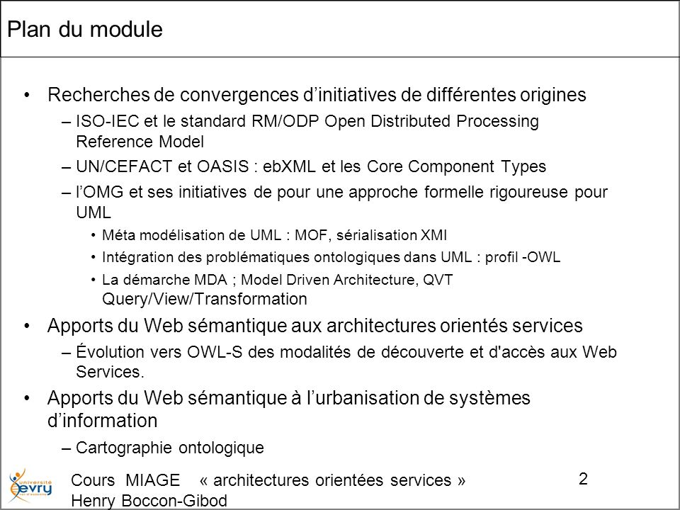 Cours MIAGE « architectures orientées services » Henry Boccon-Gibod 33 ebXML CPPA Collaboration Protocol Profile and Agreement