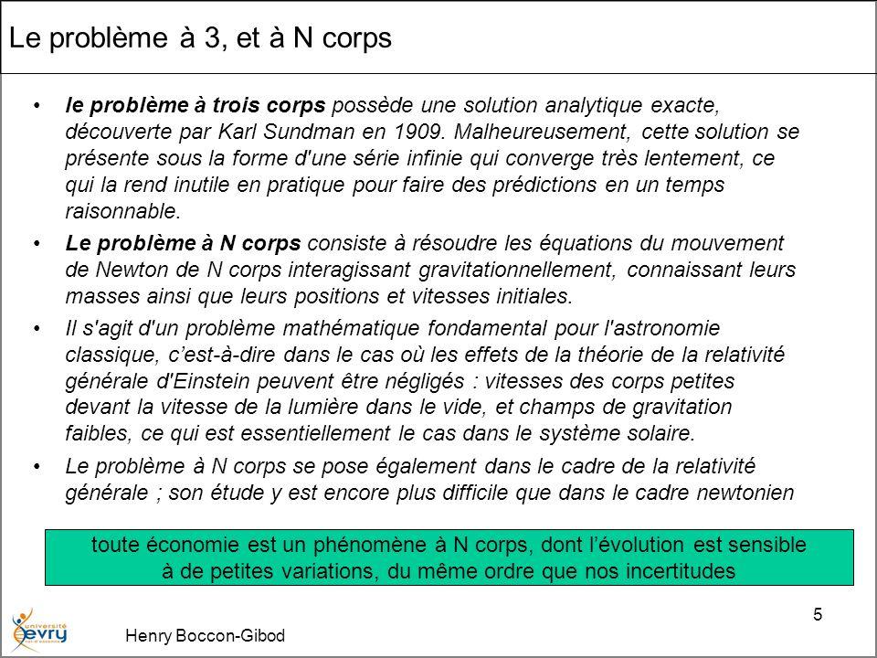 Henry Boccon-Gibod 5 Le problème à 3, et à N corps le problème à trois corps possède une solution analytique exacte, découverte par Karl Sundman en 1909.