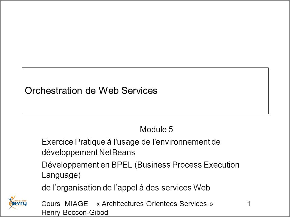 Cours MIAGE « Architectures Orientées Services » Henry Boccon-Gibod 112
