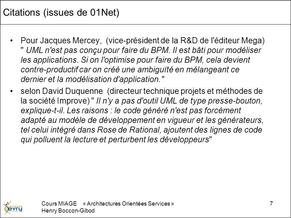 Cours MIAGE « Architectures Orientées Services » Henry Boccon-Gibod 7 Citations (issues de 01Net) Pour Jacques Mercey, (vice-président de la R&D de l'