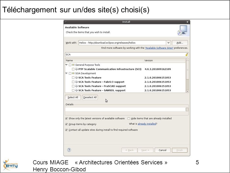 Cours MIAGE « Architectures Orientées Services » Henry Boccon-Gibod 5 Téléchargement sur un/des site(s) choisi(s)