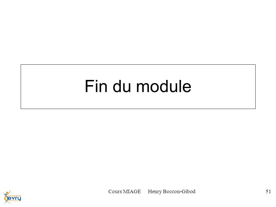 Cours MIAGE Henry Boccon-Gibod51 Fin du module