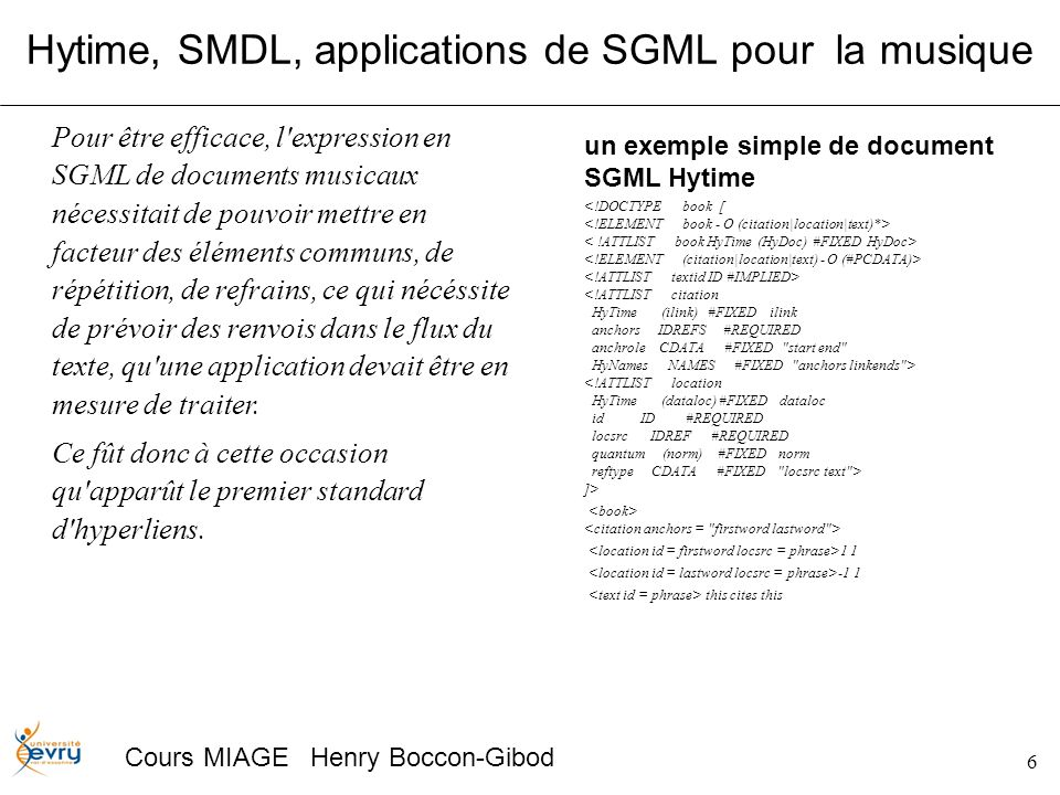 6 Cours MIAGE Henry Boccon-Gibod Hytime, SMDL, applications de SGML pour la musique un exemple simple de document SGML Hytime ]> 1 1 -1 1 this cites t
