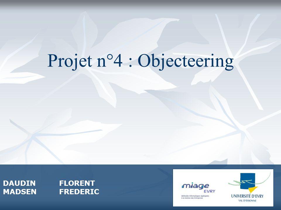 1 Projet n°4 : Objecteering DAUDINFLORENT MADSENFREDERIC